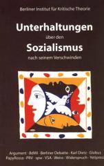 """Zum Buch """"Unterhaltungen über den Sozialismus nach seinem Verschwinden"""" von Wolfgang F. Haug und Frigga Haug (Hrsg.) für 8,00 € gehen."""