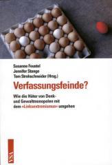 """Zum Buch """"Verfassungsfeinde?"""" von Susanne Feustel, Jennifer Stange und Tom Strohschneider (Hrsg.) für 12,80 € gehen."""