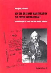 """Zum Buch """"Von der Dresdner Mairevolution zur Ersten Internationale"""" von Wolfgang Eckhardt für 14,00 € gehen."""