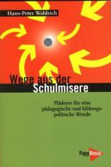 """Zum Buch """"Wege aus der Schulmisere"""" von Hans-Peter Waldrich für 12,90 € gehen."""