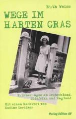 """Zum Buch """"Wege im harten Gras"""" von Ruth Weiss für 18,00 € gehen."""