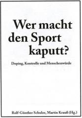 """Zum Buch """"Wer macht den Sport kaputt?"""" von Martin Krauß und Rolf-Günther Schulze (Hrsg.) für 13,00 € gehen."""