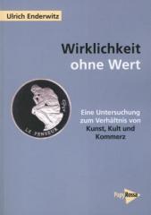 """Zum Buch """"Wirklichkeit ohne Wert"""" von Ulrich Enderwitz für 24,00 € gehen."""