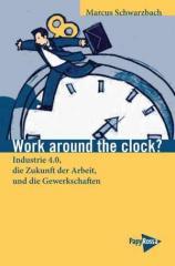 """Zum Buch """"Work around the clock?"""" von Marcus Schwarzbach für 11,90 € gehen."""