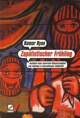 """Zum/zur  Buch """"Zapatistischer Frühling"""" von Ramor Ryan für 14,80 € gehen."""