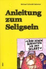 """Zum Buch """"Anleitung zum Seligsein"""" von Michael Schmidt-Salomon für 16,00 € gehen."""