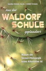 """Zum Buch """"Aus der Waldorfschule geplaudert"""" von Sybille-Christin Jacob und Detlef Drewes für 14,50 € gehen."""