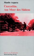"""Zum Buch """"Cuzcatlan"""" von Manilo Argueta für 15,80 € gehen."""