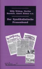 """Zum Buch """"Der Syndikalistische Frauenbund"""" von Milly Witkop-Rocker, Hertha Barwich und Aimée Köster u. a. für 16,00 € gehen."""