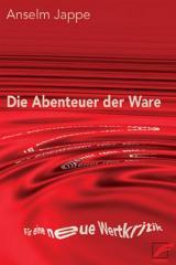 """Zum Buch """"Die Abenteuer der Ware"""" von Anselm Jappe für 16,00 € gehen."""