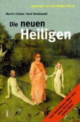 """Zum Buch """"Die neuen Heiligen"""" von Marvin Chlada und Gerd Dembowski für 13,00 € gehen."""