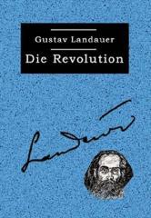 """Zum Buch """"Die Revolution"""" von Gustav Landauer für 13,00 € gehen."""
