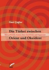 """Zum Buch """"Die Türkei zwischen Orient und Okzident"""" von Gazi Caglar für 16,00 € gehen."""