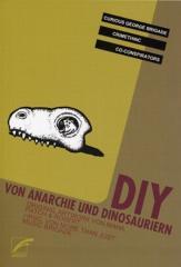 """Zum Buch """"DIY"""" von Curious George Brigade, Crimethinc und Co-Conspirators für 12,00 € gehen."""