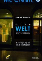 """Zum Buch """"Eine Welt zu verändern"""" von Daniel Bensaid für 13,00 € gehen."""