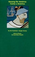 """Zum Buch """"Gesang für Amerika - Canto a América"""" von Urs M. Fiechtner und Sergio Vesely für 12,80 € gehen."""