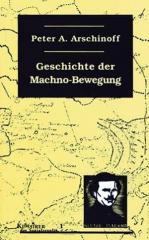 """Zum Buch """"Geschichte der Machno-Bewegung"""" von Peter A. Arschinoff für 13,00 € gehen."""