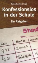 """Zum Buch """"Konfessionslos in der Schule"""" von Rainer Ponitka (Hrsg.) für 10,00 € gehen."""