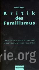 """Zum Buch """"Kritik des Familismus"""" von Notz und Gisela für 10,00 € gehen."""