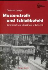 """Zum/zur  Buch """"Massenstreik und Schießbefehl"""" von Dietmar Lange für 19,80 € gehen."""