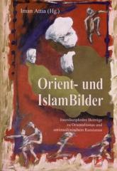 """Zum Buch """"Orient- und IslamBilder"""" von Iman Attia (Hg.) für 19,80 € gehen."""