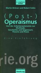 """Zum Buch """"(Post-) Operaismus"""" von Martin Birkner und Robert Foltin für 10,00 € gehen."""