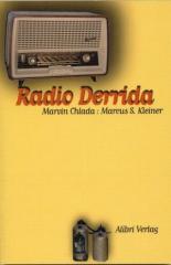 """Zum Buch """"Radio Derrida"""" von Marvin Chlada und Marcus S. Kleiner für 14,00 € gehen."""