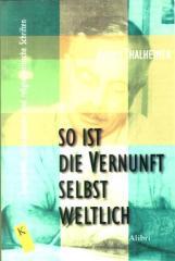 """Zum Buch """"So ist die Vernunft selbst weltlich"""" von August Thalheimer für 13,00 € gehen."""