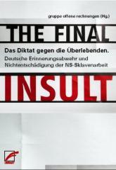 """Zum Buch """"THE FINAL INSULT - Das Diktat gegen die Überlebenden"""" von gruppe offene Rechnung (Hrsg.) für 14,00 € gehen."""