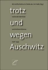 """Zum Buch """"Trotz und wegen Auschwitz"""" von AG Antifa / Antira im StuRa der Uni Halle (Hrsg.) für 13,00 € gehen."""