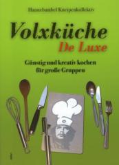 """Zum Buch """"Volxküche De Luxe"""" von Hannebambel Kneipen-Kollektiv für 18,00 € gehen."""