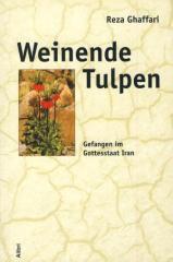 """Zum Buch """"Weinende Tulpen"""" von Reza Ghaffari für 17,50 € gehen."""