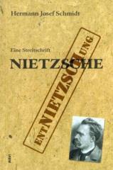 """Zum Buch """"Wider weitere Entnietzschung Nietzsches"""" von Hermann Josef Schmidt für 14,50 € gehen."""