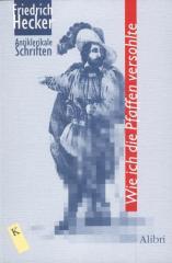"""Zum Buch """"Wie ich die Pfaffen versohlte"""" von Friedrich Hecker für 13,00 € gehen."""