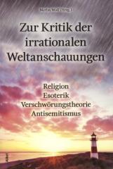 """Zum Buch """"Zur Kritik der irrationalen Weltanschauungen"""" von Merlin Wolf (Hrsg.) für 16,00 € gehen."""