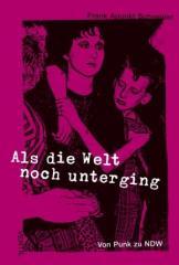 """Zum Buch """"Als die Welt noch unterging"""" von Frank Apunkt Schneider für 17,90 € gehen."""
