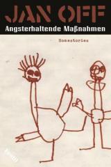 """Zum Buch """"Angsterhaltende Maßnahmen"""" von Jan Off für 9,90 € gehen."""