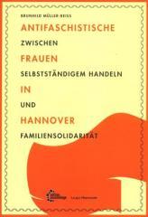 """Zum/zur  Buch """"Antifaschistische Frauen in Hannover"""" von Brunhild Müller-Reiß für 19,80 € gehen."""