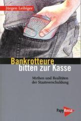 """Zum Buch """"Bankrotteure bitten zur Kasse"""" von Jürgen Leibiger für 16,90 € gehen."""