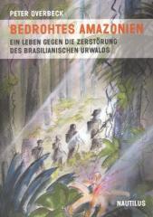 """Zum Buch """"Bedrohtes Amazonien"""" von Peter Overbeck für 18,00 € gehen."""