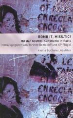 """Zum Buch """"Bomb it, miss.Tic!"""" von Jorinde Reznikoff und KP Flügel (Hg.) für 12,00 € gehen."""