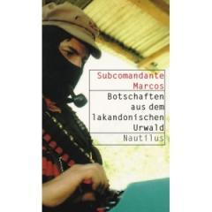 """Zum Buch """"Botschaften aus dem lakandonischen Urwald"""" von Subcomandante Marcos für 14,90 € gehen."""
