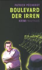 """Zum/zur  Buch """"Boulevard der Irren"""" von Patrick Pécherot für 14,90 € gehen."""