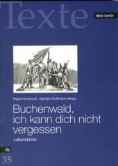 """Zum Buch """"Buchenwald, ich kann dich nicht vergessen"""" von Peter Hochmuth und Gerhard Hoffmann (Hrsg.) für 14,90 € gehen."""