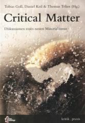 """Zum/zur  Buch """"Critical Matter"""" von Tobias Goll, Daniel Keil und Thomas Telios (Hrsg.) für 18,00 € gehen."""