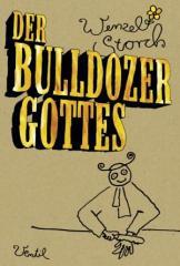 """Zum Buch """"Der Bulldozer Gottes"""" von Wenzel Storch für 17,90 € gehen."""