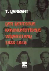 """Zum Buch """"Der deutsche kommunistische Widerstand 1933-1945"""" von T. Derbent für 10,00 € gehen."""