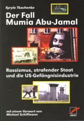 """Zum Buch """"Der Fall Mumia Abu Jamal"""" von Kyrylo Tkachenko mit einem Vorwort von Michael Schiffmann für 14,00 € gehen."""