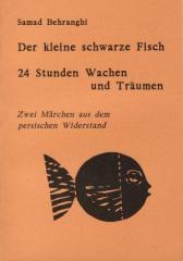 """Zum Buch """"Der kleine schwarze Fisch - 24 Stunden Wachen und Träumen"""" von Samad Behrang für 12,00 € gehen."""