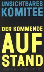 """Zum Buch """"Der kommende Aufstand"""" von Unsichtbares Komitee für 9,90 € gehen."""